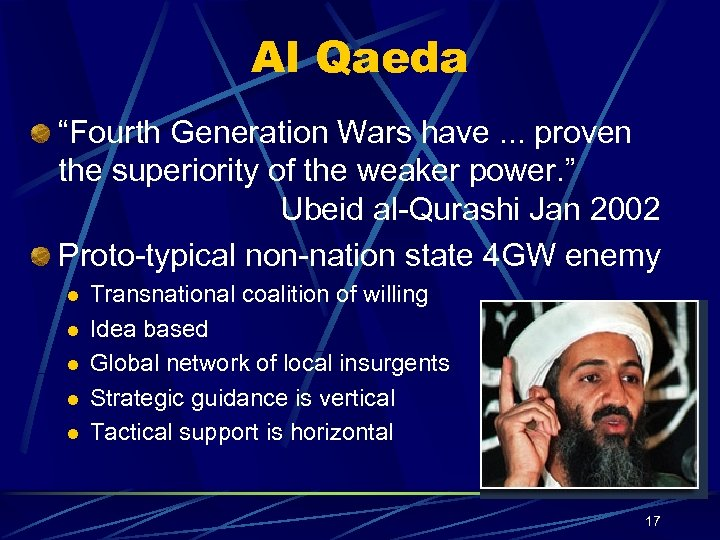 "Al Qaeda ""Fourth Generation Wars have. . . proven the superiority of the weaker"