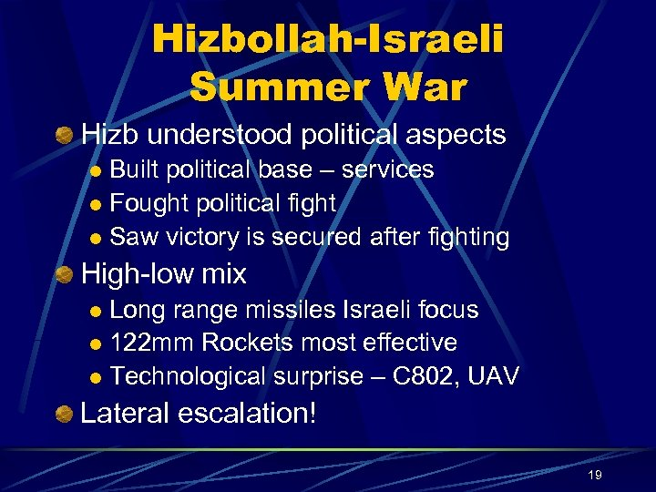 Hizbollah-Israeli Summer War Hizb understood political aspects Built political base – services l Fought