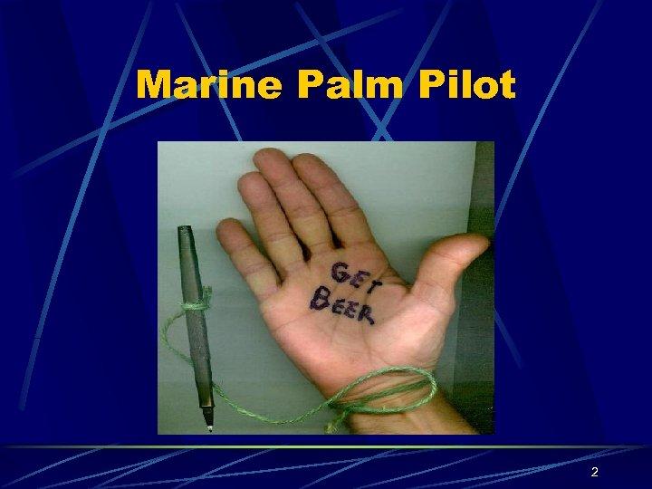Marine Palm Pilot 2