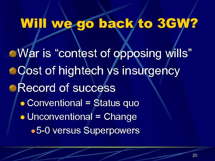 "Will we go back to 3 GW? War is ""contest of opposing wills"" Cost"
