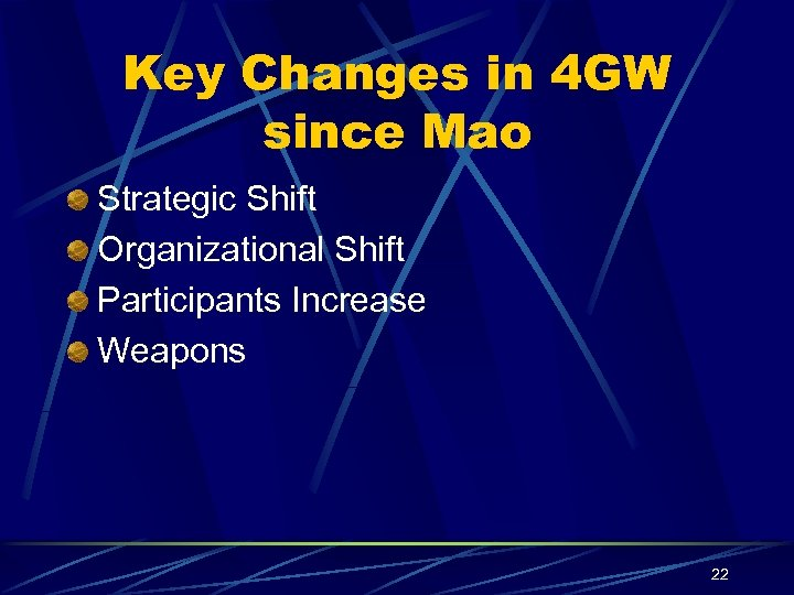 Key Changes in 4 GW since Mao Strategic Shift Organizational Shift Participants Increase Weapons