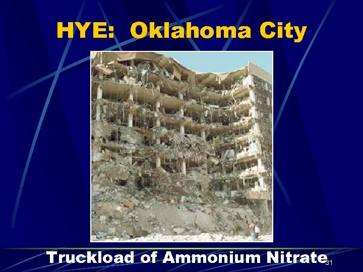 HYE: Oklahoma City Truckload of Ammonium Nitrate 31