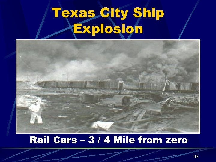 Texas City Ship Explosion Rail Cars – 3 / 4 Mile from zero 32