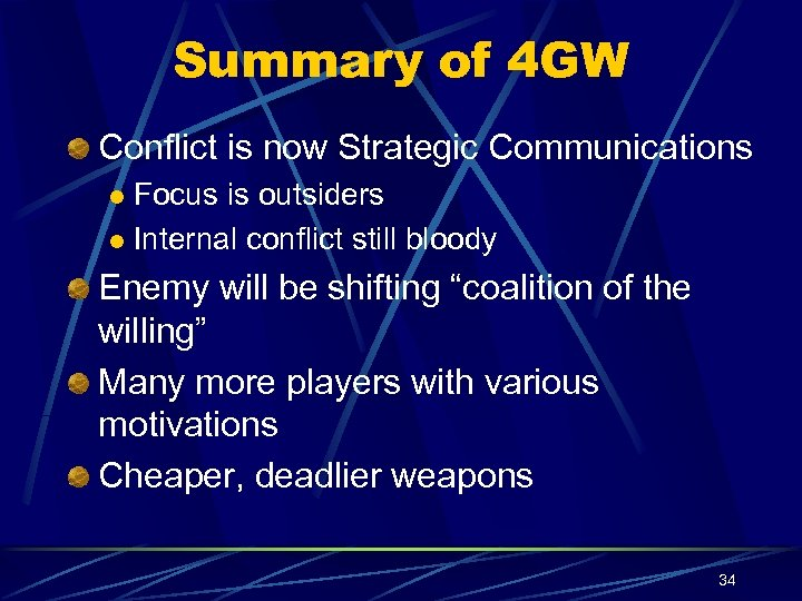 Summary of 4 GW Conflict is now Strategic Communications Focus is outsiders l Internal