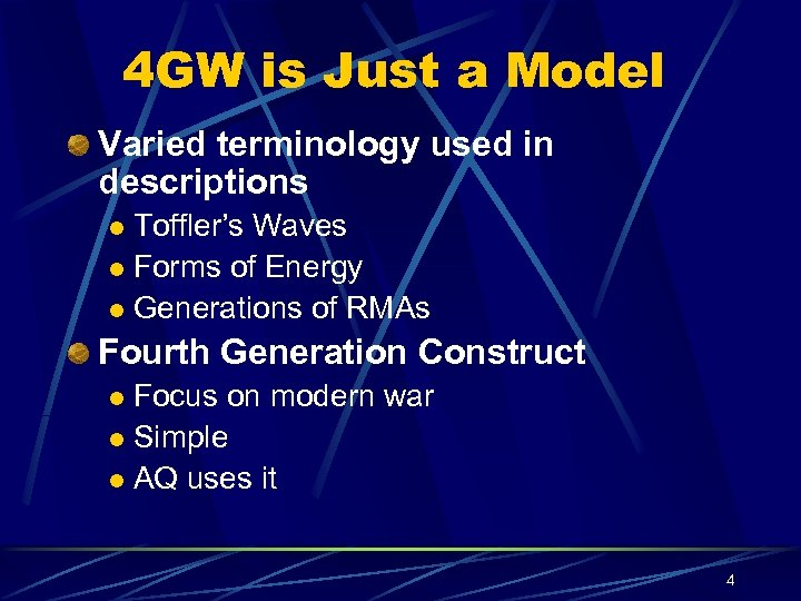 4 GW is Just a Model Varied terminology used in descriptions Toffler's Waves l
