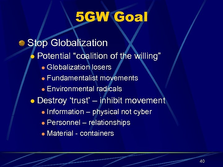 "5 GW Goal Stop Globalization l Potential ""coalition of the willing"" Globalization losers l"