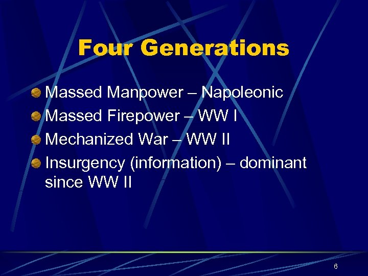 Four Generations Massed Manpower – Napoleonic Massed Firepower – WW I Mechanized War –