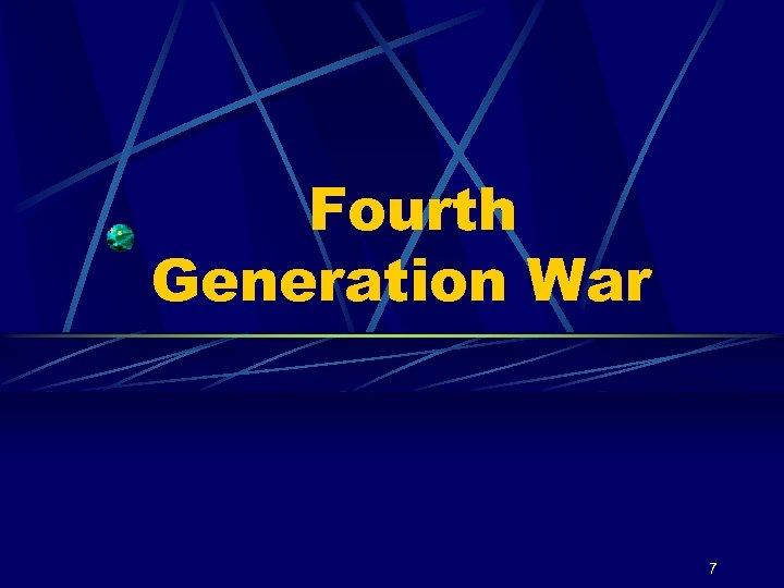 Fourth Generation War 7