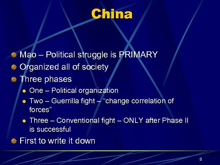 China Mao – Political struggle is PRIMARY Organized all of society Three phases l