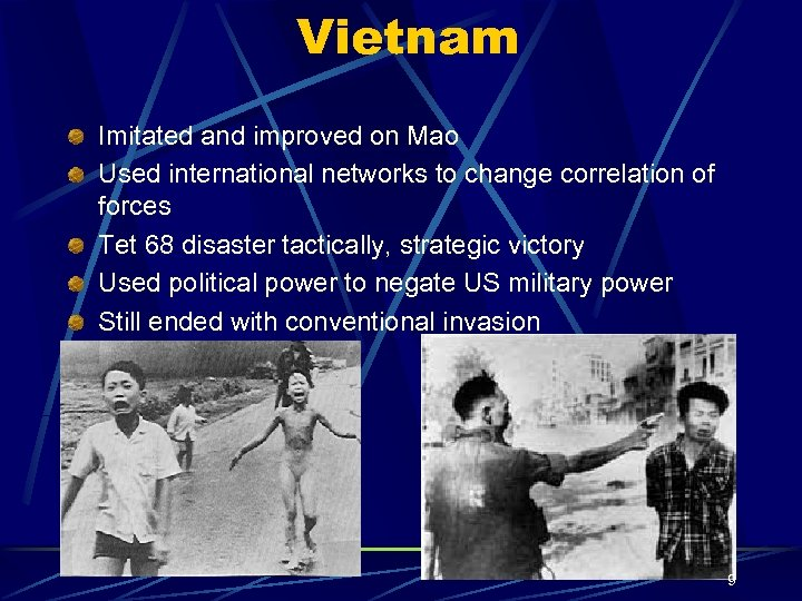 Vietnam Imitated and improved on Mao Used international networks to change correlation of forces