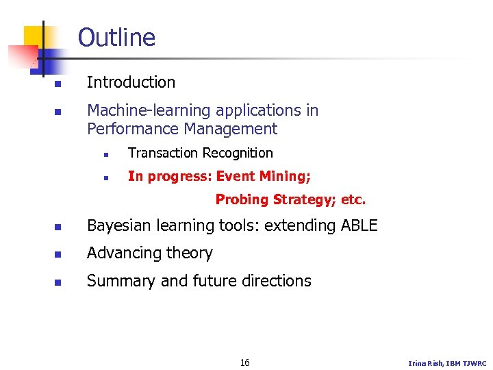 Outline n n Introduction Machine-learning applications in Performance Management n Transaction Recognition n In