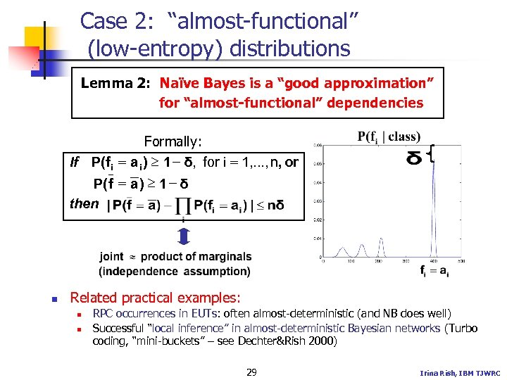 "Case 2: ""almost-functional"" (low-entropy) distributions Lemma 2: Naïve Bayes is a ""good approximation"" for"
