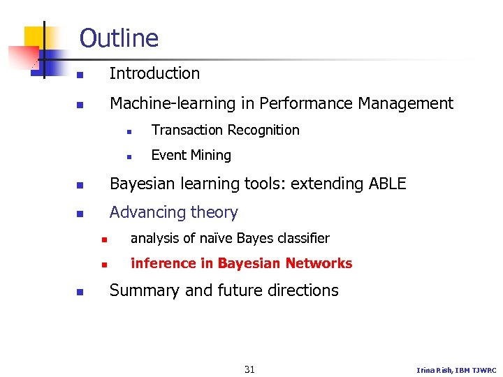 Outline n Introduction n Machine-learning in Performance Management n Transaction Recognition n Event Mining