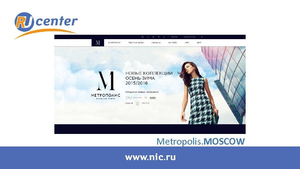 Metropolis. MOSCOW