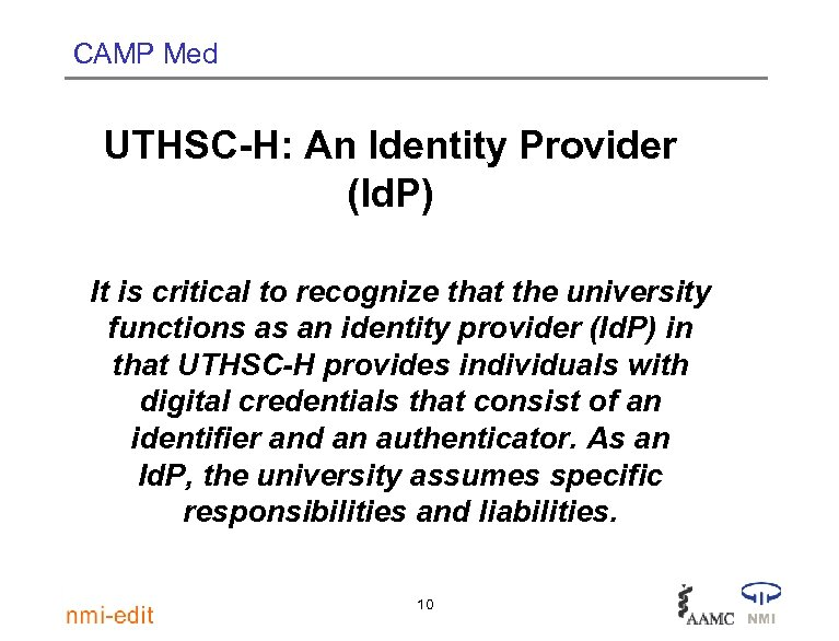 CAMP Med UTHSC-H: An Identity Provider (Id. P) It is critical to recognize that