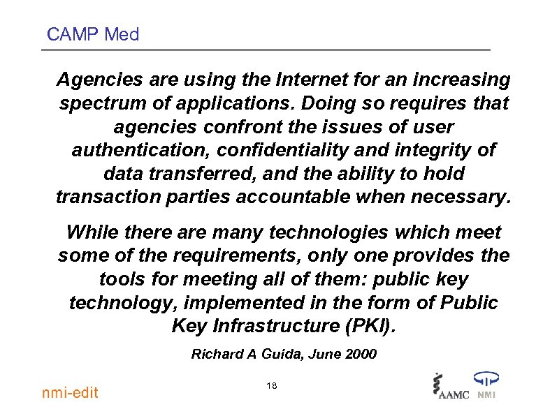 CAMP Med Agencies are using the Internet for an increasing spectrum of applications. Doing