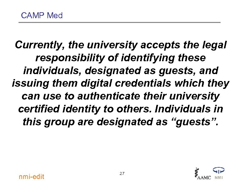 CAMP Med Currently, the university accepts the legal responsibility of identifying these individuals, designated
