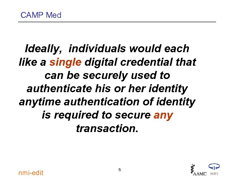 CAMP Med Ideally, individuals would each like a single digital credential that can be