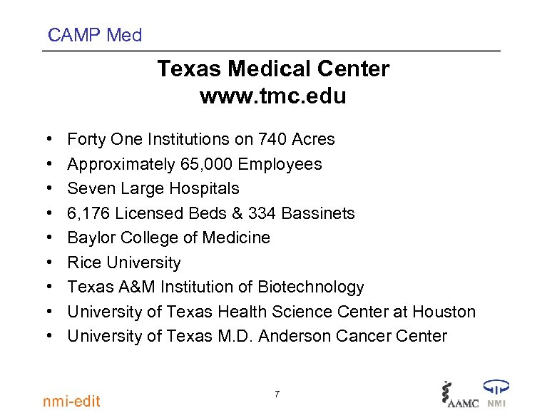 CAMP Med Texas Medical Center www. tmc. edu • • • Forty One Institutions