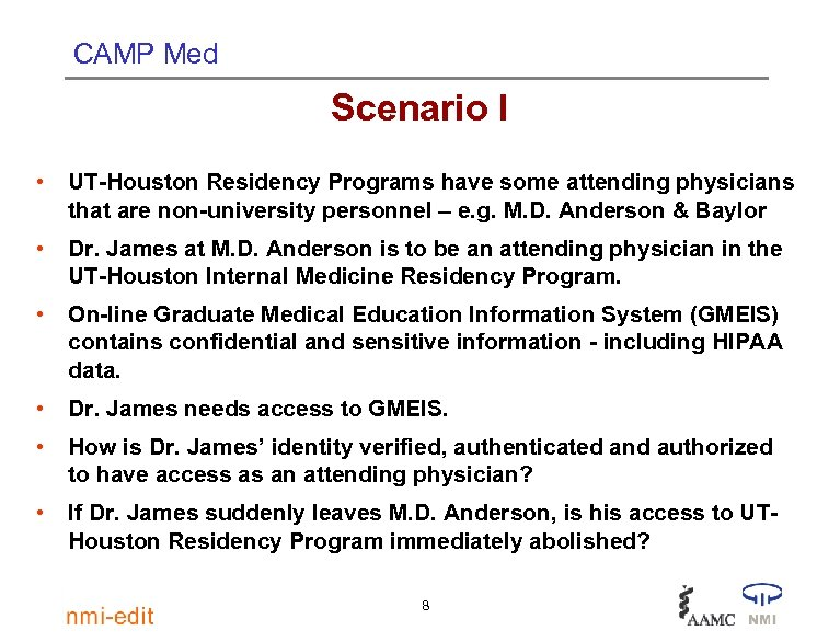 CAMP Med Scenario I • UT-Houston Residency Programs have some attending physicians that are