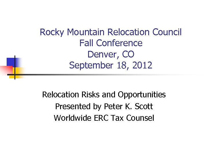 Rocky Mountain Relocation Council Fall Conference Denver, CO September 18, 2012 Relocation Risks and