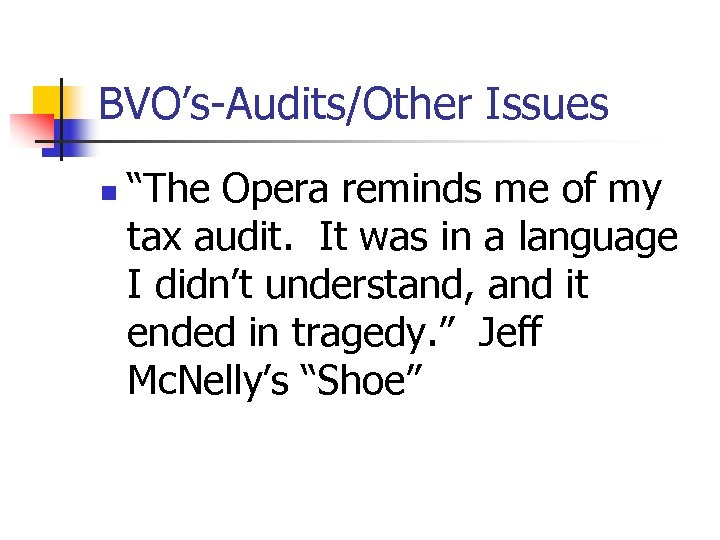 "BVO's-Audits/Other Issues n ""The Opera reminds me of my tax audit. It was in"
