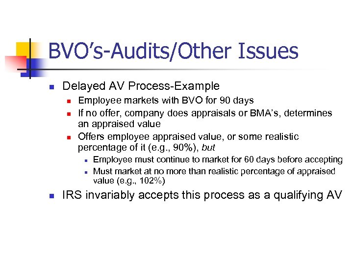 BVO's-Audits/Other Issues n Delayed AV Process-Example n n n Employee markets with BVO for