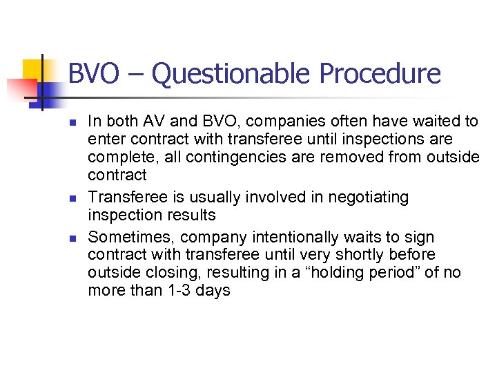 BVO – Questionable Procedure n n n In both AV and BVO, companies often