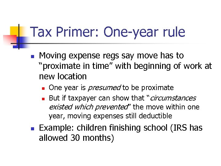 "Tax Primer: One-year rule n Moving expense regs say move has to ""proximate in"