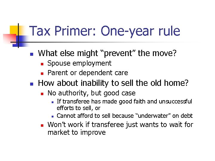 "Tax Primer: One-year rule n What else might ""prevent"" the move? n n n"