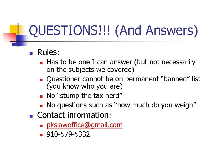 QUESTIONS!!! (And Answers) n Rules: n n n Has to be one I can