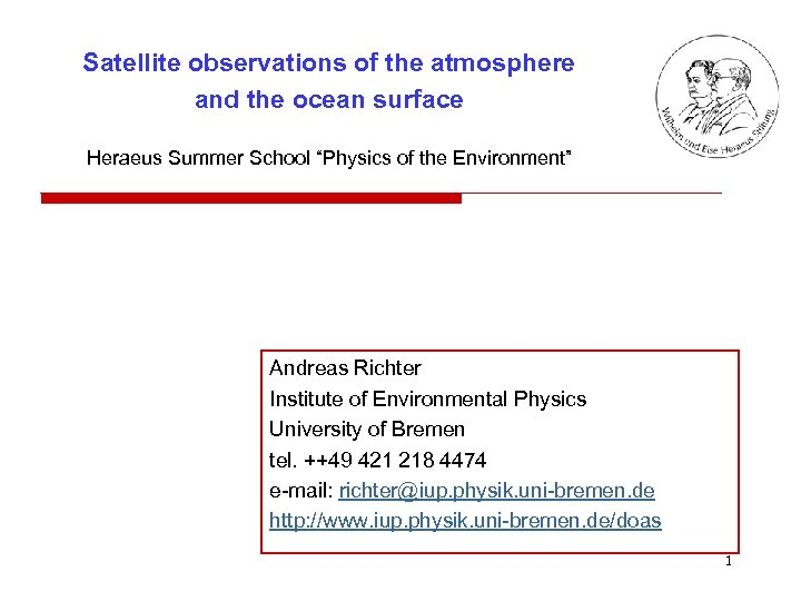 """Satellite observations of the atmosphere and the ocean surface Heraeus Summer School """"Physics of"""