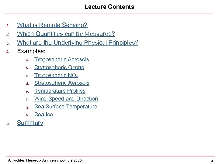Lecture Contents 1. 2. 3. 4. What is Remote Sensing? Which Quantities can be