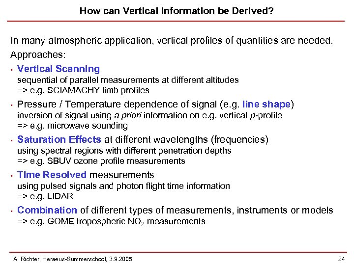 How can Vertical Information be Derived? In many atmospheric application, vertical profiles of quantities