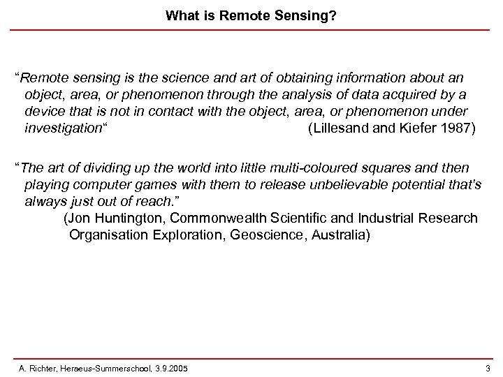 """What is Remote Sensing? """"Remote sensing is the science and art of obtaining information"""
