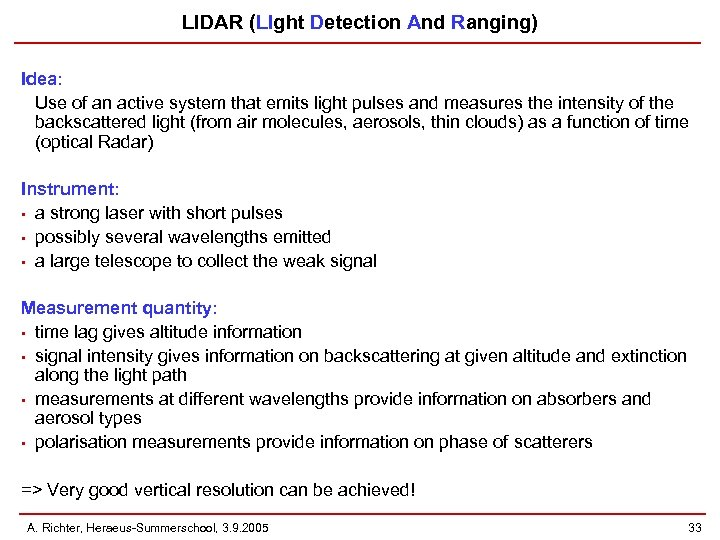 LIDAR (LIght Detection And Ranging) Idea: Use of an active system that emits light