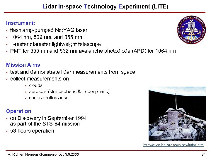 Lidar In-space Technology Experiment (LITE) Instrument: • flashlamp-pumped Nd: YAG laser • 1064 nm,