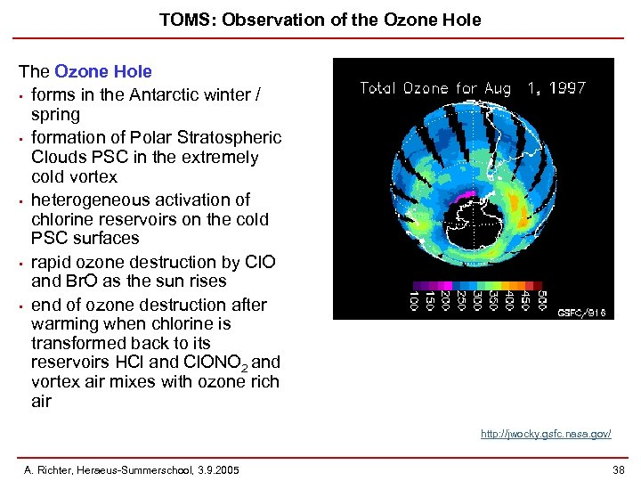 TOMS: Observation of the Ozone Hole The Ozone Hole • forms in the Antarctic
