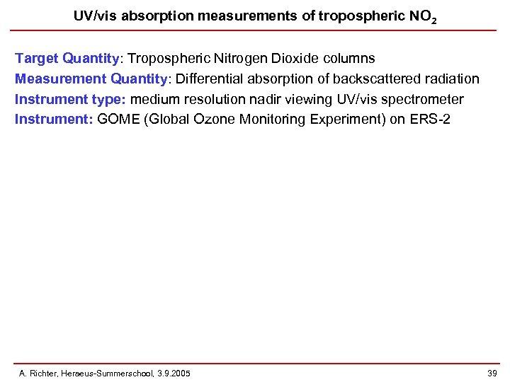 UV/vis absorption measurements of tropospheric NO 2 Target Quantity: Tropospheric Nitrogen Dioxide columns Measurement