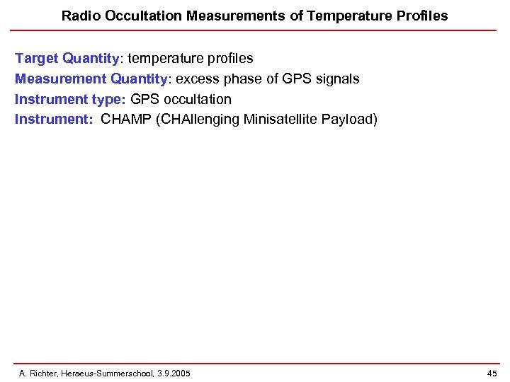 Radio Occultation Measurements of Temperature Profiles Target Quantity: temperature profiles Measurement Quantity: excess phase