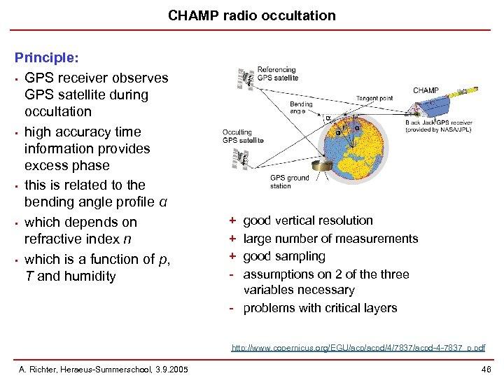 CHAMP radio occultation Principle: • GPS receiver observes GPS satellite during occultation • high