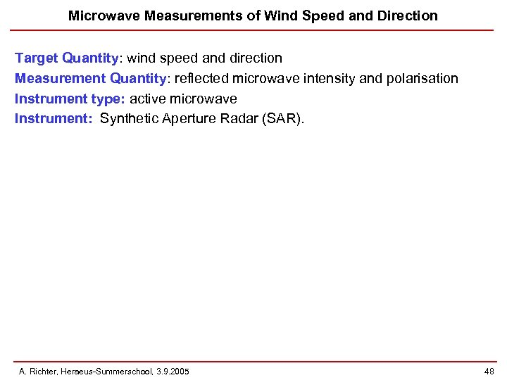 Microwave Measurements of Wind Speed and Direction Target Quantity: wind speed and direction Measurement