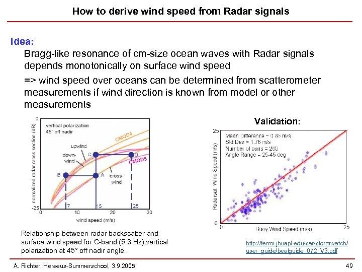 How to derive wind speed from Radar signals Idea: Bragg-like resonance of cm-size ocean