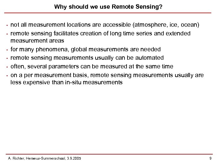 Why should we use Remote Sensing? • • • not all measurement locations are