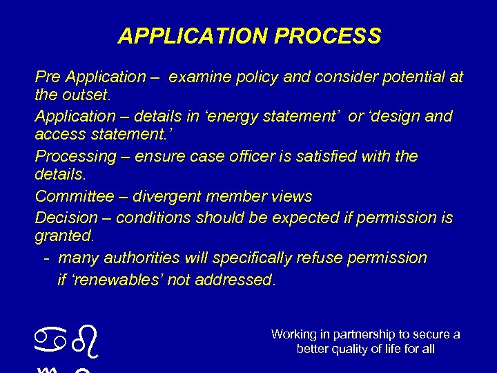 APPLICATION PROCESS Pre Application – examine policy and consider potential at the outset. Application
