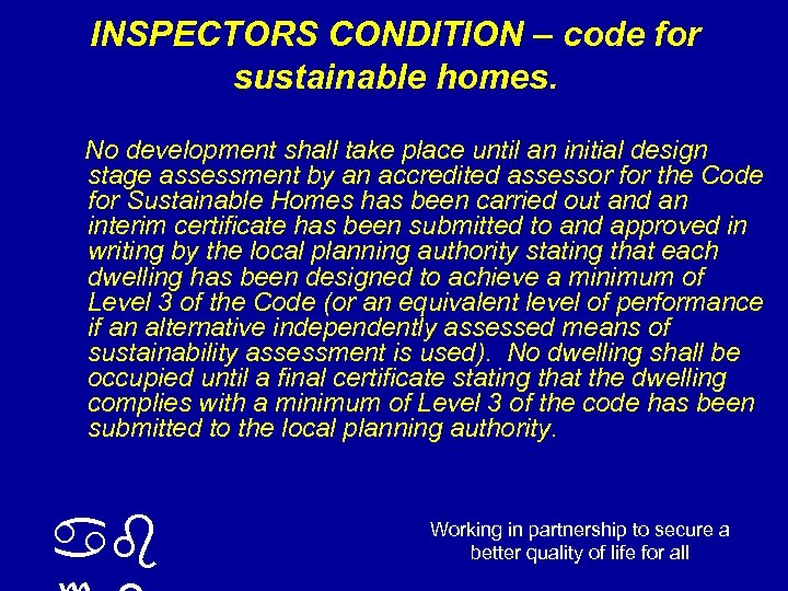 INSPECTORS CONDITION – code for sustainable homes. No development shall take place until an