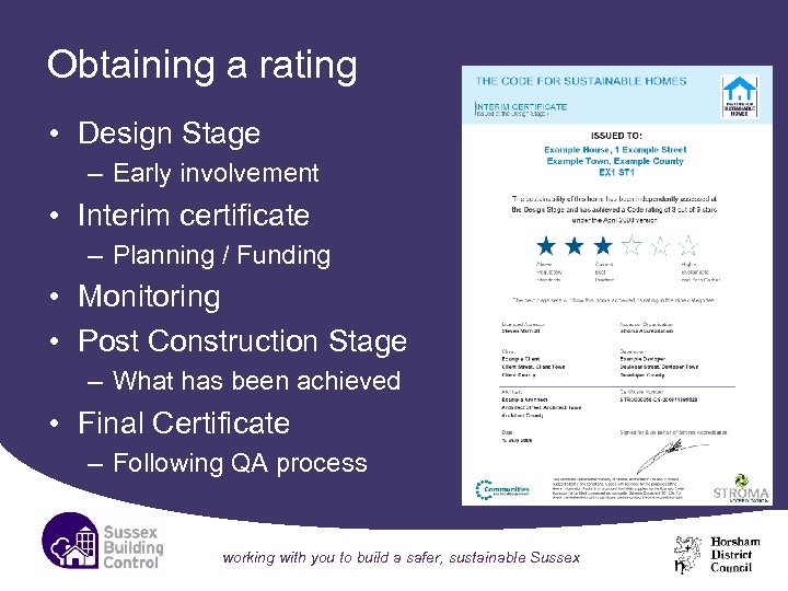 Obtaining a rating • Design Stage – Early involvement • Interim certificate – Planning