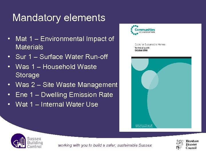 Mandatory elements • Mat 1 – Environmental Impact of Materials • Sur 1 –
