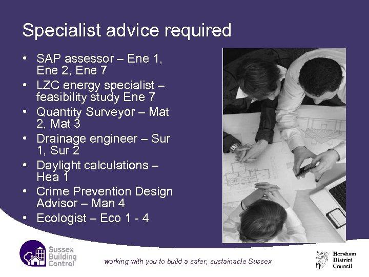 Specialist advice required • SAP assessor – Ene 1, Ene 2, Ene 7 •