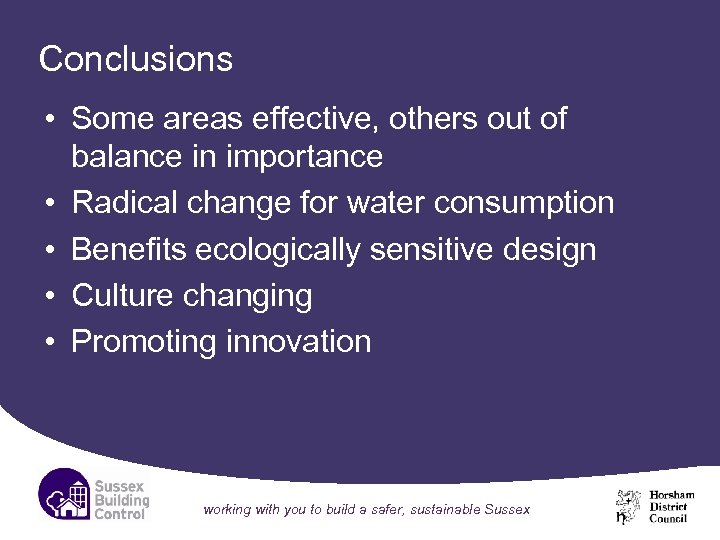Conclusions • Some areas effective, others out of balance in importance • Radical change
